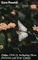 Poems 1918-21, Including Three Portraits and Four Cantos - Ezra Pound