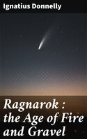 Ragnarok : the Age of Fire and Gravel - Ignatius Donnelly