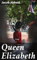 Queen Elizabeth - Jacob Abbott