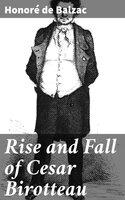 Rise and Fall of Cesar Birotteau - Honoré de Balzac