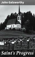 Saint's Progress - John Galsworthy
