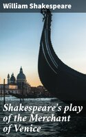 Shakespeare's play of the Merchant of Venice - William Shakespeare