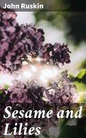 Sesame and Lilies - John Ruskin