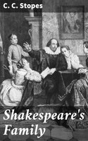 Shakespeare's Family - C. C. Stopes