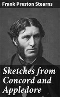 Sketches from Concord and Appledore - Frank Preston Stearns
