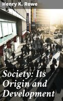 Society: Its Origin and Development - Henry K. Rowe