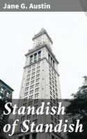 Standish of Standish - Jane G. Austin
