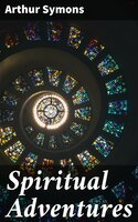 Spiritual Adventures - Arthur Symons