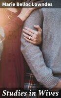 Studies in Wives - Marie Belloc Lowndes