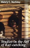 Studies in the Art of Rat-catching - Henry C. Barkley