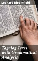 Tagalog Texts with Grammatical Analysis - Leonard Bloomfield