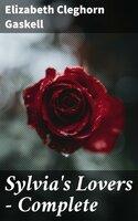 Sylvia's Lovers — Complete - Elizabeth Cleghorn Gaskell