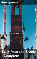 Tales from the Arabic — Complete - Anonymous