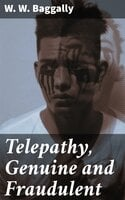Telepathy, Genuine and Fraudulent - W. W. Baggally
