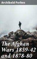 The Afghan Wars 1839-42 and 1878-80 - Archibald Forbes