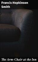 The Arm-Chair at the Inn - Francis Hopkinson Smith