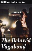 The Belovéd Vagabond - William John Locke