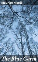 The Blue Germ - Maurice Nicoll