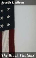 The Black Phalanx - Joseph T. Wilson