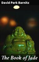 The Book of Jade - David Park Barnitz
