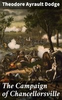 The Campaign of Chancellorsville - Theodore Ayrault Dodge