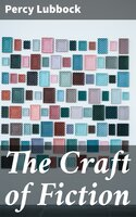 The Craft of Fiction - Percy Lubbock