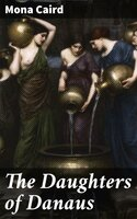 The Daughters of Danaus - Mona Caird
