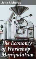 The Economy of Workshop Manipulation - John Richards