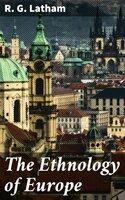 The Ethnology of Europe - R.G. Latham