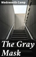 The Gray Mask - Wadsworth Camp