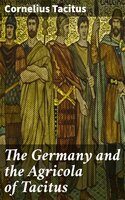 The Germany and the Agricola of Tacitus - Cornelius Tacitus