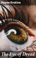 The Eye of Dread - Payne Erskine