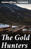 The Gold Hunters - James Oliver Curwood