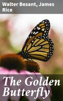 The Golden Butterfly - Walter Besant, James Rice