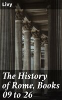 The History of Rome, Books 09 to 26 - Livy