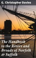 The Handbook to the Rivers and Broads of Norfolk & Suffolk - G. Christopher Davies