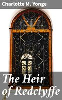 The Heir of Redclyffe - Charlotte M. Yonge
