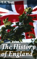 The History of England - T. F. Tout