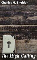 The High Calling - Charles M. Sheldon