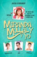 Miranda, Mullaly y yo - Jake Gerhardt
