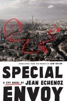 Special Envoy - Jean Echenoz