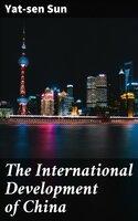 The International Development of China - Yat-sen Sun