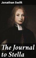 The Journal to Stella - Jonathan Swift