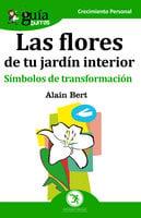 GuíaBurros Las flores de tu jardín interior - Alain Bert