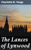 The Lances of Lynwood - Charlotte M. Yonge