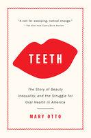 Teeth - Mary Otto