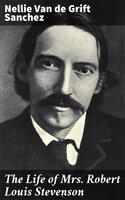 The Life of Mrs. Robert Louis Stevenson - Nellie Van de Grift Sanchez