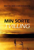Min sorte tvilling - Mette Boe Christensen