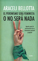El peronismo será feminista o no será nada - Araceli Bellotta