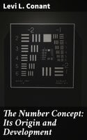 The Number Concept: Its Origin and Development - Levi L. Conant